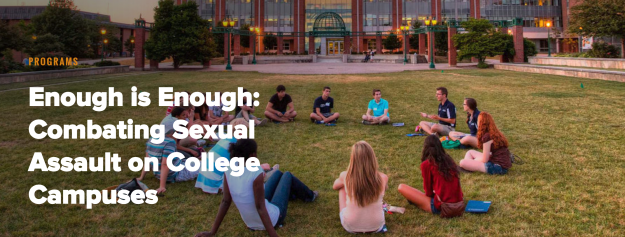 Enough is Enough: Combating Sexual Assault on College Campuses